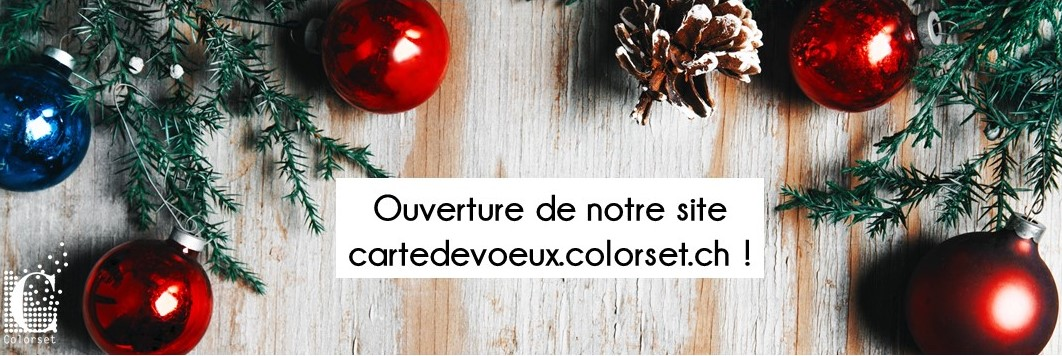 Ouverture du site cartedevoeux.colorset.ch